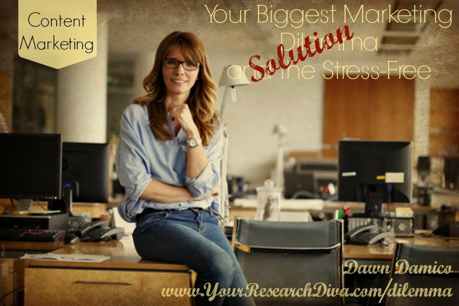 Your Biggest Marketing Dilemma: And the Stress-Free Solution