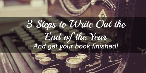 Writing Out the End of the Year: How to Write Your Book